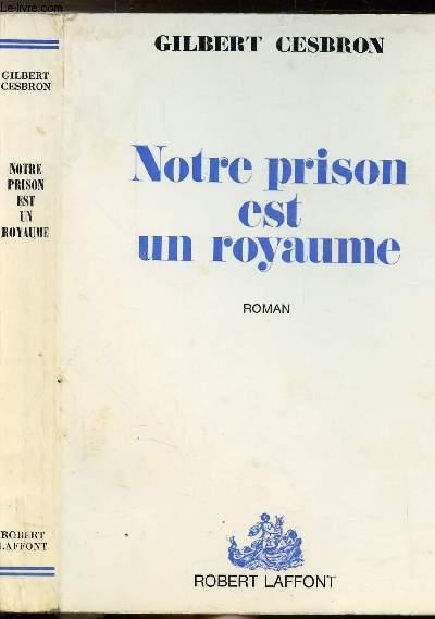 NOTRE PRISON EST UN ROYAUME