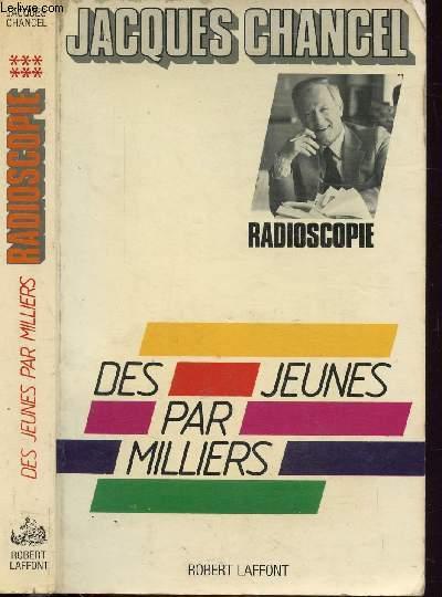 RADIOSCOPIE - TOME VI - DES JEUNES PAR MILLIERS
