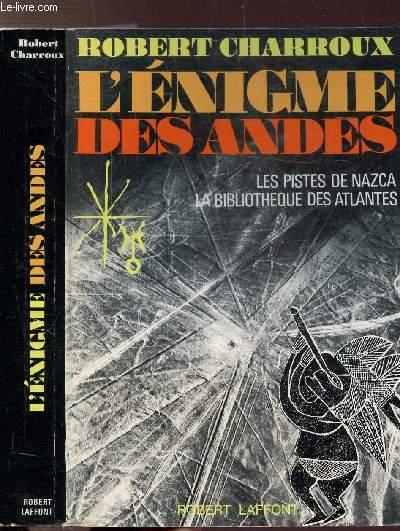 L'ENIGME DES ANDES - LES PISTES DE NAZCA - LA BIBLIOTHEQUE DES ATLANTES