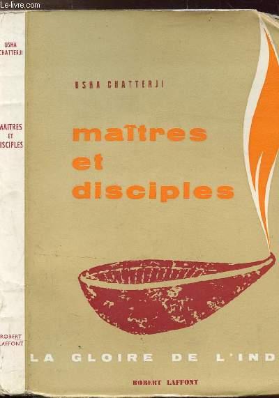 MAITRES ET DISCIPLES - LA GLOIRE DE L'INDE