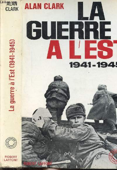 LA GUERRE A L'EST 1941-1945