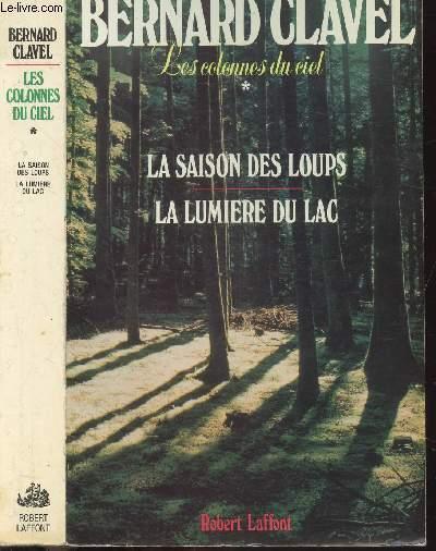 LES COLONNES DU CIEL - 1 VOLUME - TOMES I + II  - LA SAISON DES LOUPS - LA LUMIERE DU LAC