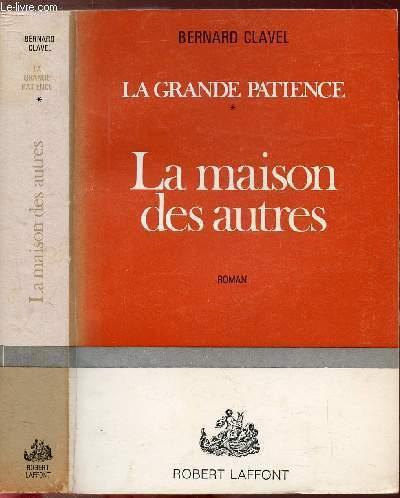 LA GRANDE PATIENCE - TOME I - LA MAISON DES AUTRES