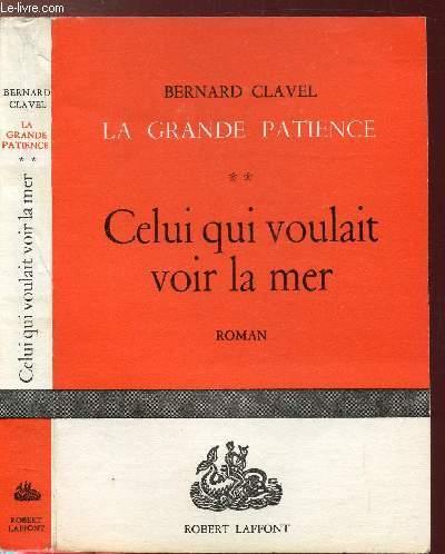 LA GRANDE PATIENCE - TOME II - CELUI QUI VOULAIT VOIR LA MER