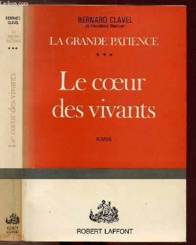 LA GRANDE PATIENCE - TOME III - LE COEUR DES VIVANTS