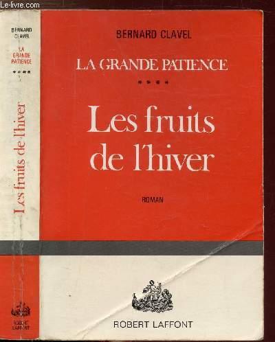 LA GRANDE PATIENCE - TOME IV - LES FRUITS DE L'HIVER