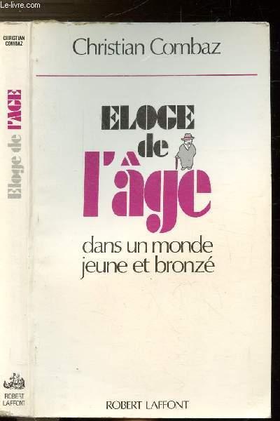 ELOGE DE L'AGE DANS UN MONDE JEUNE ET BRONZE