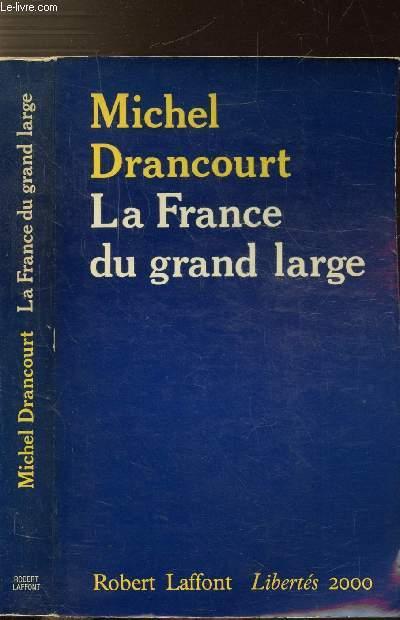 LA FRANCE DU GRAND LARGE