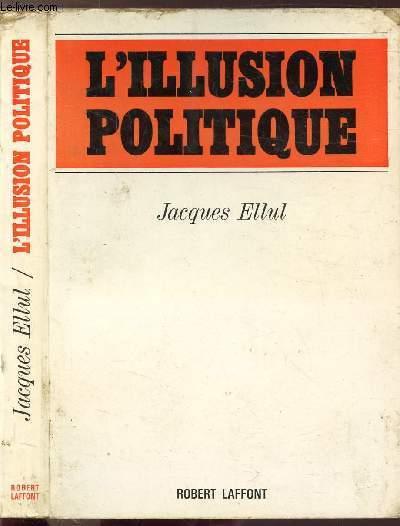 L'ILLUSION POLITIQUE