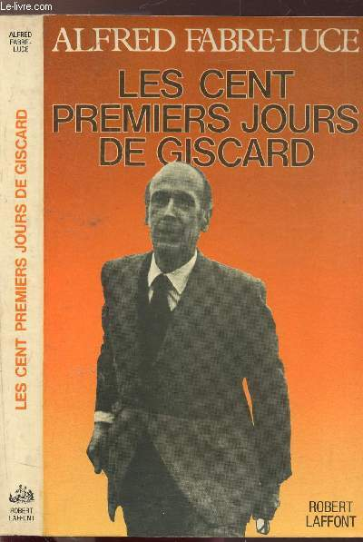 LES CENT PREMIERS JOURS DE GISCARD