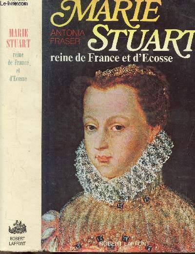 MARIE STUART- REINE DE FRANCE ET D'ECOSSE