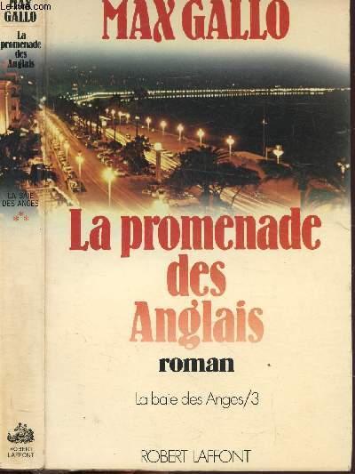 LA BAIE DES ANGES - TOME III - LA PROMENADE DES ANGLAIS