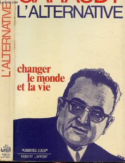 L'ALTERNATIVE- CHANGER LE MONDE ET LA VIE