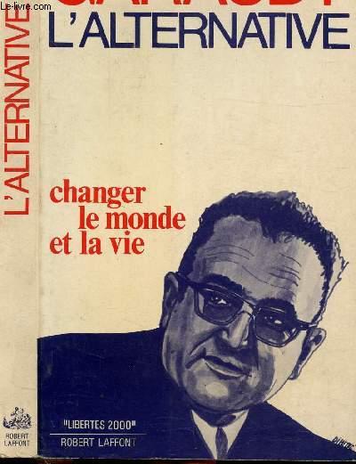 L'ALTERNATIVE - CHANGER LE MONDE ET LA VIE
