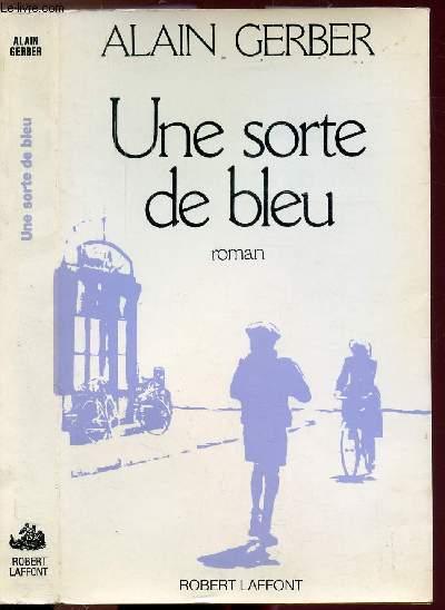 LES FAUBOURG DES COUPS-DE-TRIQUE - TOME II - UNE SORTE DE BLEU