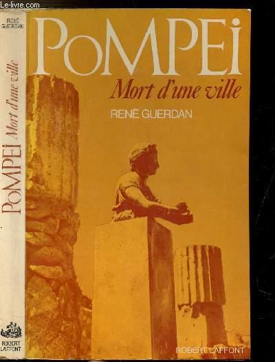 POMPEI - MORT D'UNE VILLE