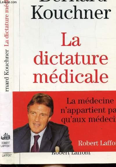 LA DICTATURE MEDICALE