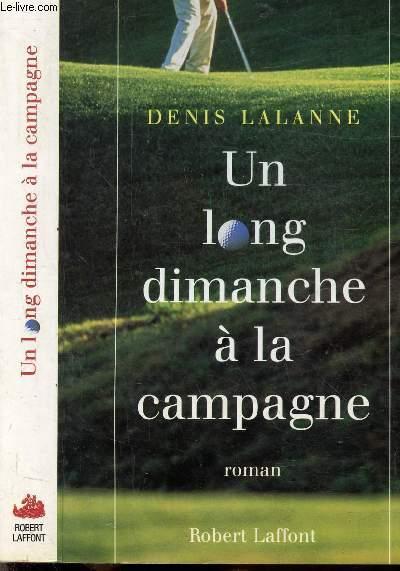 UN LONG DIMANCHE A LA CAMPAGNE
