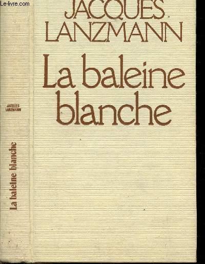 LA BALEINE BLANCHE