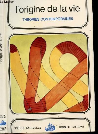 L'ORIGINE DE LA VIE - THEORIES CONTEMPORAINES