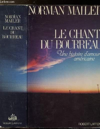 LE CHANT DU BOURREAU- UNE HISTOIRE D'AMOUR AMERICAINE