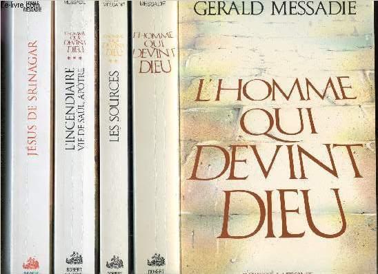 L'HOMME QUI DEVINT DIEU- 4 VOLUMES - TOMES I+II+III+IV - LES SOURCES - L'INCENDIAIRE VIE DE SAUL, APOTRE - JESUS DE SRINAGAR