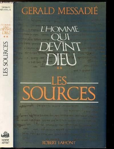 L'HOMME QUI DEVINT DIEU - TOME II - LES SOURCES