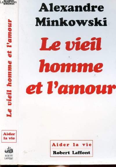LE VIEIL HOMME ET L'AMOUR - DONNER SA CHANCE A CHAQUE ENFANT DU MONDE