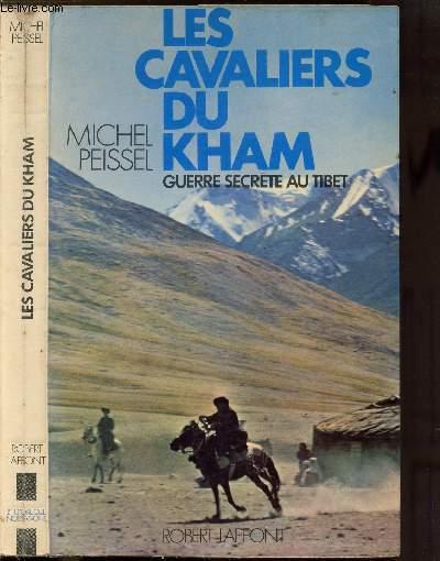 LES CAVALIERS DU KHAM - GUERRE SECRETE AU TIBET