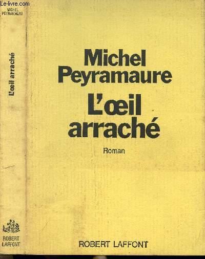 L'OEIL ARRACHE
