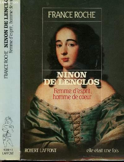 NINON DE LENCLOS - FEMME D'ESPRIT, HOMME DE COEUR
