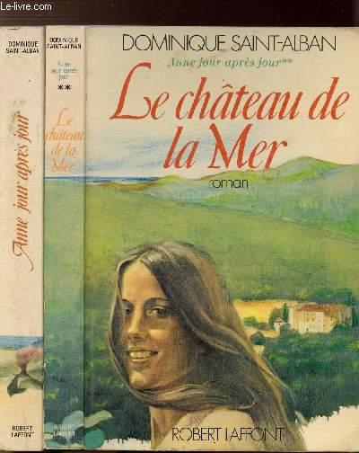 ANNE JOUR APRES JOUR - 2 VOLUMES - TOMES I+II - LE CHATEAU DE LA MER