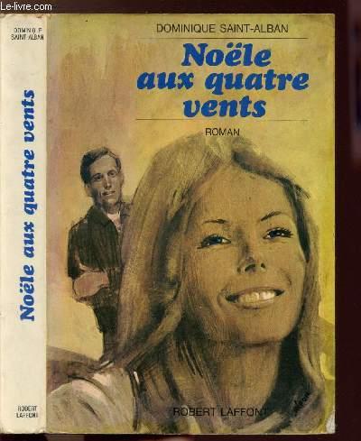 NOELE AUX QUATRES VENTS - TOME I