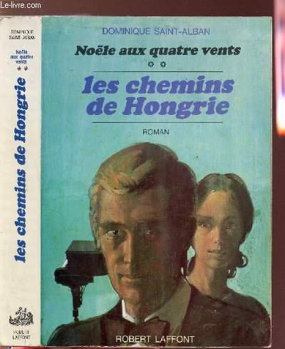NOELE AUX QUATRE VENTS - TOME II - LES CHEMINS DE HONGRIE