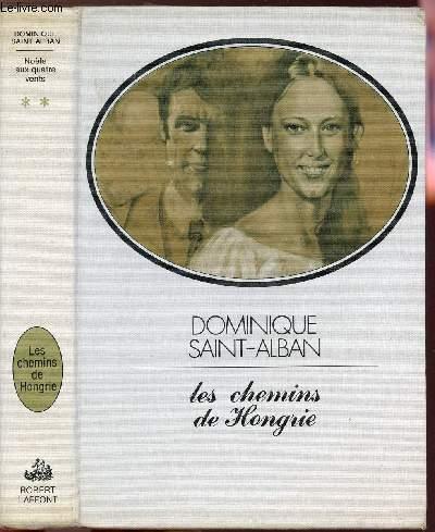 NOELE AUX QUATRE VENTS -TOME II -LES CHEMINS DE HONGRIE