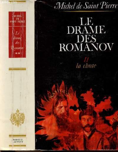 LE DRAME DES ROMANOV - TOME II - LA CHUTE