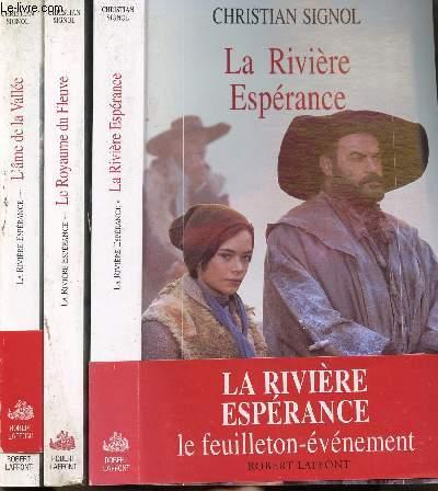 LA RIVIERE ESPERANCE - 3 VOLUMES - TOMES I+II+III - LE ROYAUME DU FLEUVE - L'AME DE LA VALLEE