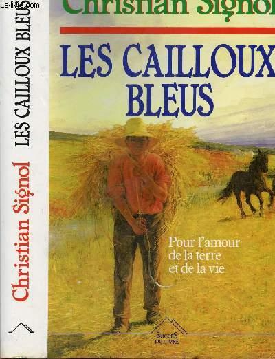 LES CAILLOUX BLEUS - POUR L'AMOUR DE LA TERRE ET DE LA VIE