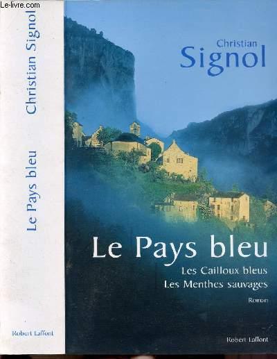 LE PAYS BLEU - LES CAILLOUX BLEUX - LES MENTHES SAUVAGES - 3 TOMES EN 1 VOLUME