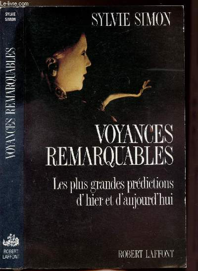 VOYANCES REMARQUABLES - LES PLUS GRANDES PREDICTIONS D'HIER ET D'AUJOURD'HUI
