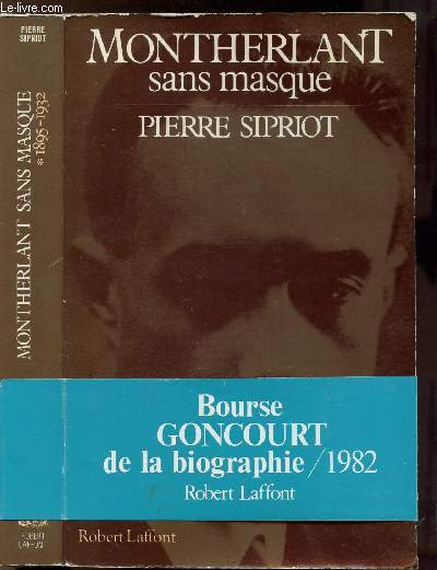 MONTHERLANT SANS MASQUE - TOME I - L'ENFANT PRODIGUE 1895-1932
