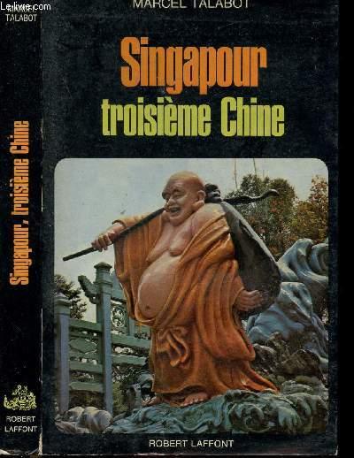 SINGAPOUR TROISIEME CHINE