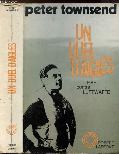 UN DUEL D'AIGLES - RAF CONTRE LUFTWAFFE