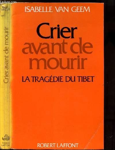 CRIER AVANT DE MOURIR - LA TRAGEDIE DU TIBET