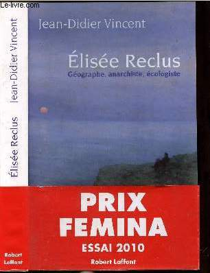 ELISEE RECLUS - GEOGRAPHE, ANARCHISTE, ECOLOGISTE