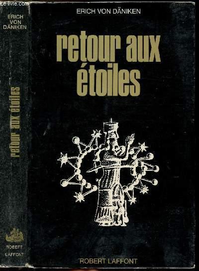 RETOUR AUX ETOILES - ARGUMENTS POUR L'IMPOSSIBLE