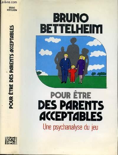 POUR ETRE DES PARENTS ACCEPTABLES - UNE PSYCHANALYSE DU JEU - COLLECTION