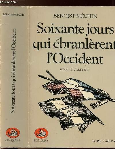 SOIXANTE JOURS QUI EBRANLERENT L'OCCIDENT / 10 MAI - 10 JUILLET 1940 - COLLECTION