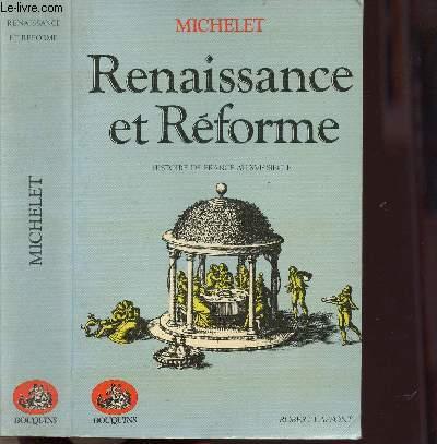 RENAISSANCE ET REFORME - HISTOIRE DE FRANCE AU XVIE SIECLE- COLLECTION