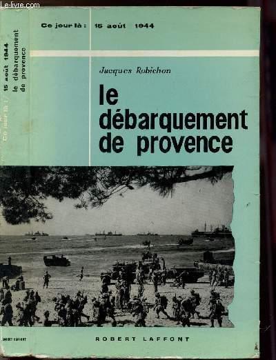 LE DEBARQUEMENT DE PROVENCE- COLLECTION